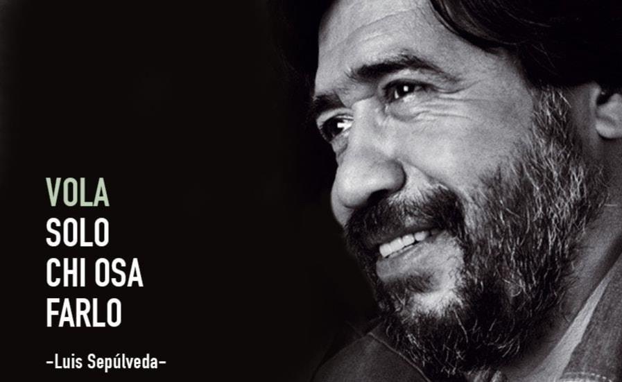 Tributo al battagliero scrittore Luis Sepúlveda, ucciso dal Covid-19: la scrittura del cambiamento, politico e ambientale